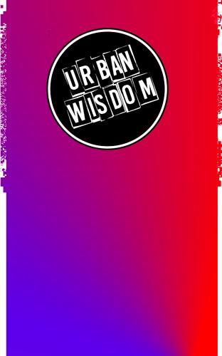 Urban Wisdom – The Official Urban Wisdom Studio Website!